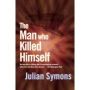The Man Who Killed Himself by Julian Symons