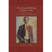 The Life and Writings of Julio C.Tello by Richard L. Burger