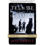 Tell Me a Story by Don Hewitt