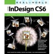 Real World InDesign CS6 by Olav Martin Kvern