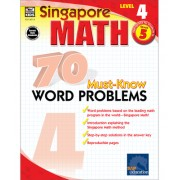 Singapore Math 70 Must-Know Word Problems Level 4, Grade 5