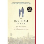 An Invisible Thread: The True Story of an 11-Year-Old Panhandler, a Busy Sales Executive, and an Unlikely Meeting with Destiny, Paperback