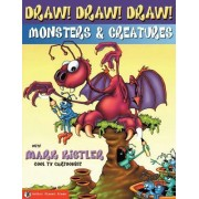 Draw! Draw! Draw! #2 Monsters & Creatures with Mark Kistler by Mark Kistler