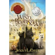 The Wind, the Road and the Way by Jenny L Cote