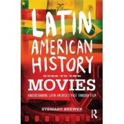Latin American History Goes to the Movies by Stewart Brewer