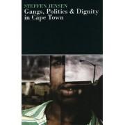 Gangs, Politics & Dignity in Cape Town by Steffen Jensen