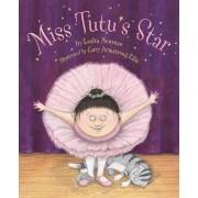 MIss Tutu's Star by Leslea Newman