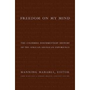 Freedom on My Mind by Manning Marable