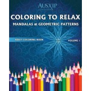 Coloring to Relax Mandalas & Geometric Patterns