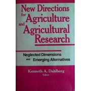New Directions for Agriculture and Agricultural Research by Kenneth A. Dahlberg