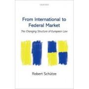From International to Federal Market by Robert Schutze