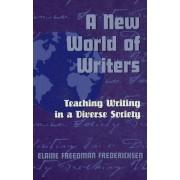 A New World of Writers by Elaine Freedman Fredericksen