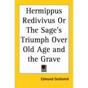 Hermippus Redivivus Or The Sage's Triumph Over Old Age and the Grave (1885) by Edmund Goldsmid