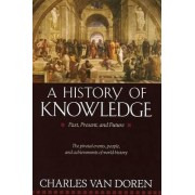 A History of Knowledge by Charles Lincoln Van Doren