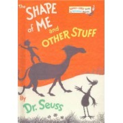 The Shape of Me and Other Stuff by Dr. Seuss