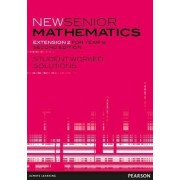 New Senior Mathematics Extension 2 Student Worked Solutions by Bob Aus