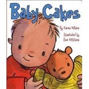 Baby Cakes by Karma Wilson