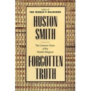 Forgotten Truth by Huston Smith