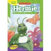Hermie, a Common Caterpillar by Max Lucado