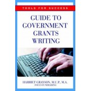Guide to Government Grants Writing by Harriet Grayson Mup Ma