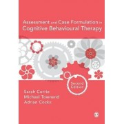 Assessment and Case Formulation in Cognitive Behavioural Therapy by Sarah Corrie