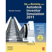 Up and Running with Autodesk Inventor Simulation 2011 by Wasim Younis