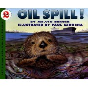 Oil Spill! by Melvin Berger