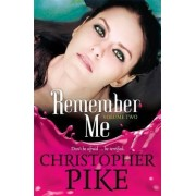 Remember Me: And the Last Story Part II by Christopher Pike