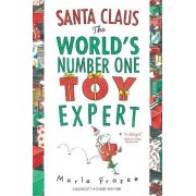 Santa Claus: The World's Number One Toy Expert by Marla Frazee