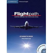 Philip Shawcross Flightpath: Aviation English for Pilots and ATCOs Student's Book with Audio CDs (3) and DVD (Cambridge Professional English)