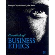 Essentials of Business Ethics by George Chryssides