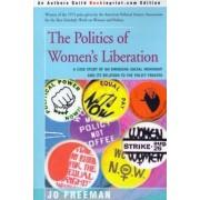 The Politics of Women's Liberation by Jo Freeman