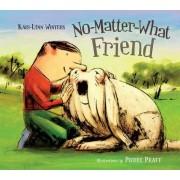 No-matter-what Friend by Winters Kari-Lynn
