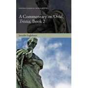 A Commentary on Ovid, Tristia, Book 2 by Jennifer Ingleheart
