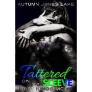 Tattered on My Sleeve (Lost Kings MC #4) by Autumn Jones Lake