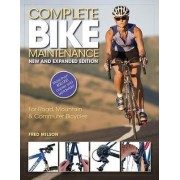 Complete Bike Maintenance New and Expanded Edition by Fred Milson