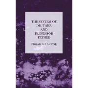 The System of Dr. Tarr and Professor Fether by Edgar Allan Poe