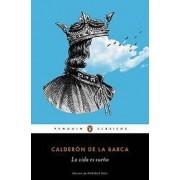 La Vida Es Sueno by Pedro Calderon de la Barca