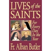Lives of the Saints by Alban Butler