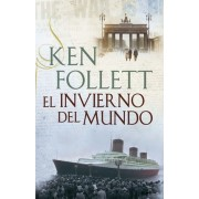 El invierno del mundo / Winter of the World by Ken Follett