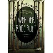 Wen der Rabe ruft by Maggie Stiefvater