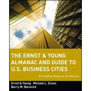 The Ernst & Young Almanac and Guide to U.S. Business Cities by Ernst & Young