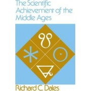 The Scientific Achievement of the Middle Ages by Richard C. Dales