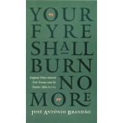 Your Fyre Shall Burn No More by Jose Antonio Brandao
