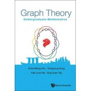 Graph Theory: Undergraduate Mathematics by Kah Loon Ng