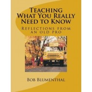 Teaching - What You Really Need to Know by MR Bob Blumenthal