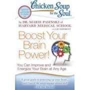 Chicken Soup for the Soul: Boost Your Brain Power! by Dr Marie Pasinski