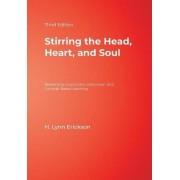 Stirring the Head, Heart and Soul by H. Lynn Erickson