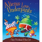 Aliens Love Underpants: Deluxe Edition by Claire Freedman