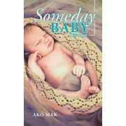 Someday Baby by Ako Mak